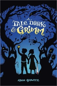 Dark and Grimm_Adam Gidwitz
